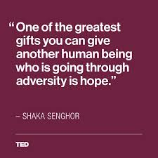 shaka quote for hope
