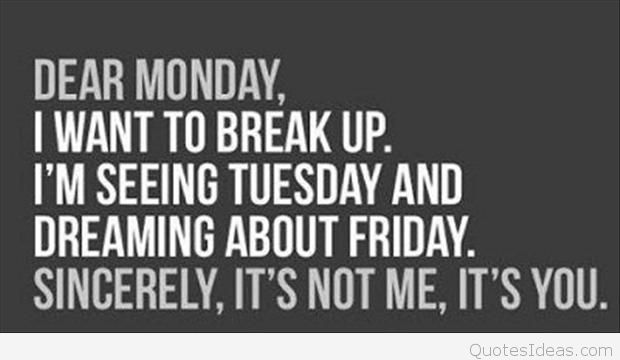 dear-monday-i-want-to-break-up-funny-quotes